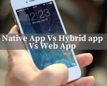Native App Vs Hybrid app Vs Web App
