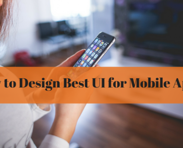 How to Design Best UI for Mobile Apps