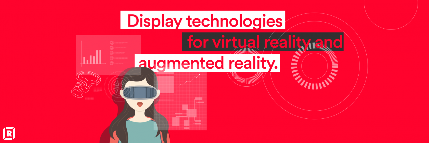 Display technologies for virtual reality and augmented reality
