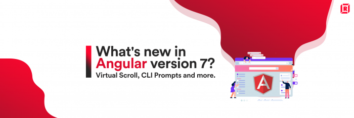 What's new in angular version 7? Virtual Scroll, CLI Prompts