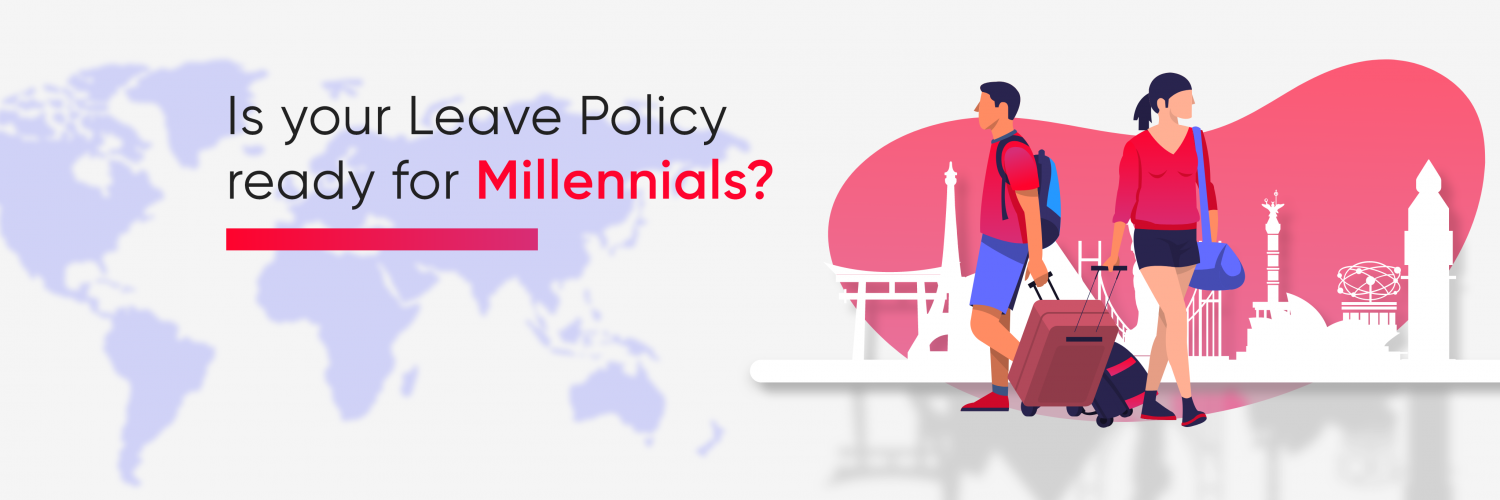 Is your Leave Policy ready for Millennials?